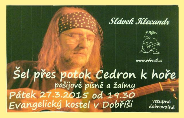 Plakát zvoucí na Slávka Klecandra